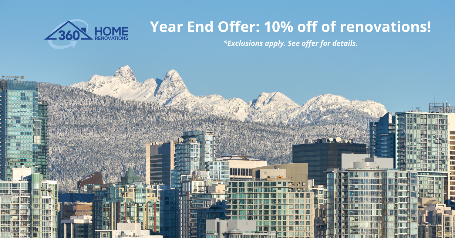 360 Home Renovations end of year promotion in Vancouver and Surrey BC